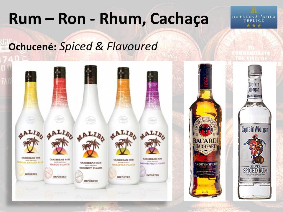 Rum – Ron - Rhum, Cachaça Ochucené: Spiced & Flavoured