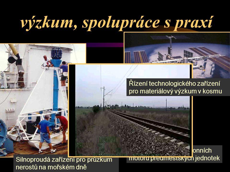 SW pro řízení asynchronních motorů předměstských jednotek výzkum, spolupráce s praxí Silnoproudá zařízení pro průzkum nerostů na mořském dně Řízení technologického zařízení pro materiálový výzkum v kosmu