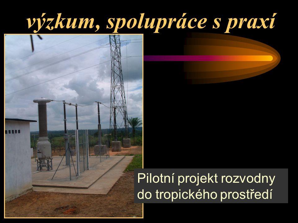 výzkum, spolupráce s praxí Pilotní projekt rozvodny do tropického prostředí