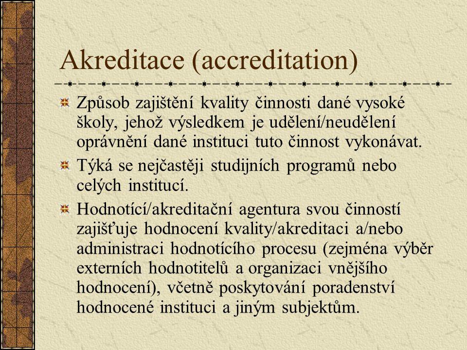 Vnější evaluace vysokých škol Oprávnění Ministerstva provádět celou řadu kontrolních činností, týkajících se hospodaření VŠ – prostředky poskytnuté z rozpočtu Akreditační komise
