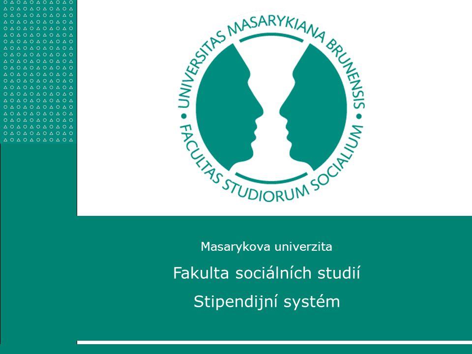 www.fss.muni.cz Masarykova univerzita Fakulta sociálních studií VÝCHODISKA  Plnění stipendijního fondu v rozsahu 10 mil.
