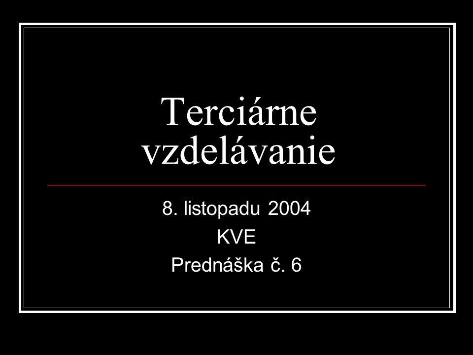 Terciárne vzdelávanie 8. listopadu 2004 KVE Prednáška č. 6
