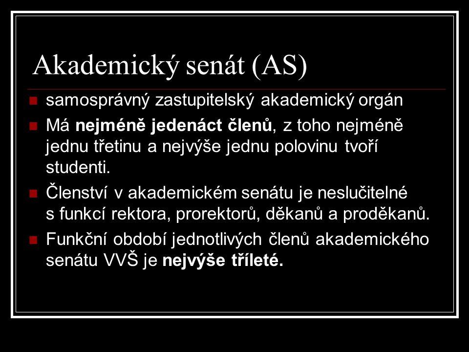 Akademický senát (AS) samosprávný zastupitelský akademický orgán Má nejméně jedenáct členů, z toho nejméně jednu třetinu a nejvýše jednu polovinu tvoří studenti.