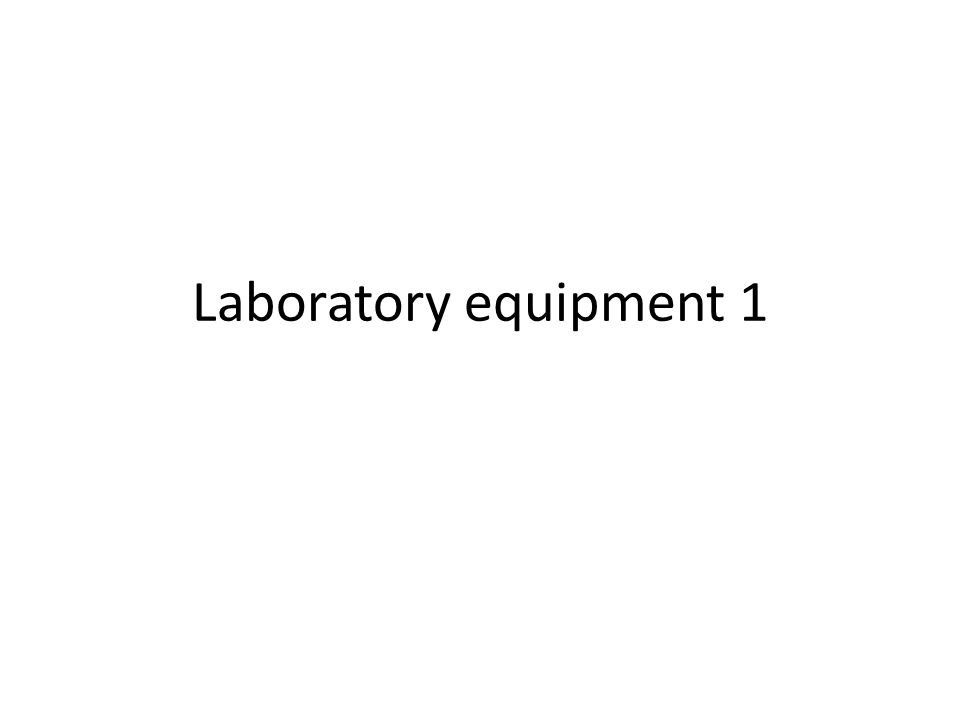 Laboratory equipment 1
