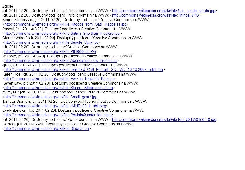 Zdroje [cit. 2011-02-20]. Dostupný pod licencí Public domain na WWW: http://commons.wikimedia.org/wiki/File:Sus_scrofa_scrofa.jpg [cit. 2011-02-20]. D