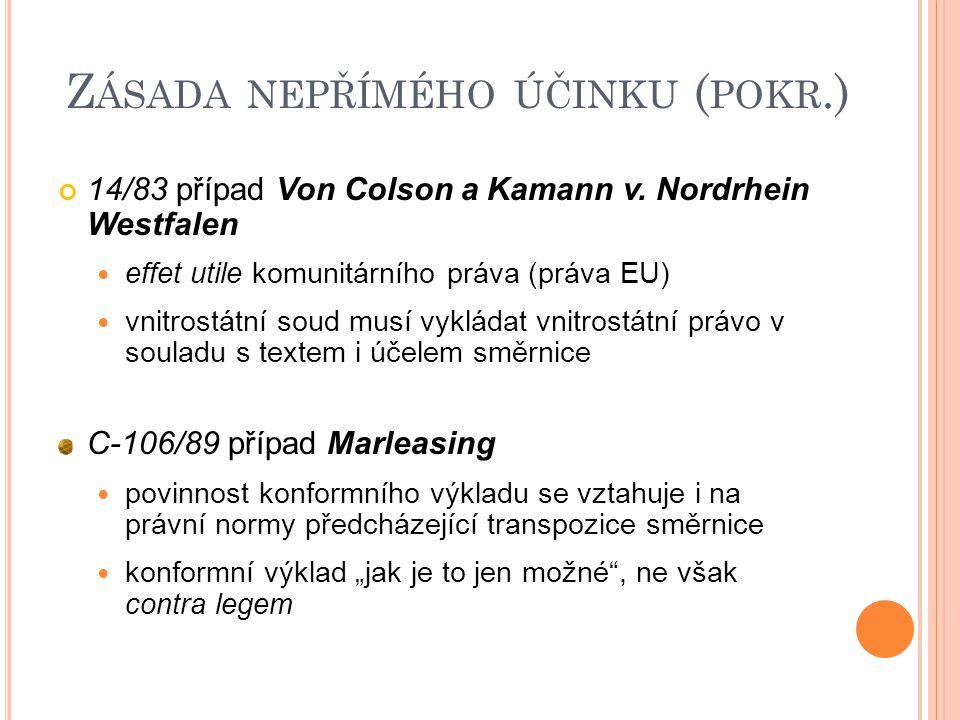 Z ÁSADA NEPŘÍMÉHO ÚČINKU ( POKR.) 14/83 případ Von Colson a Kamann v.