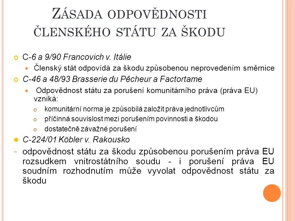 Z ÁSADA ODPOVĚDNOSTI ČLENSKÉHO STÁTU ZA ŠKODU C-6 a 9/90 Francovich v.