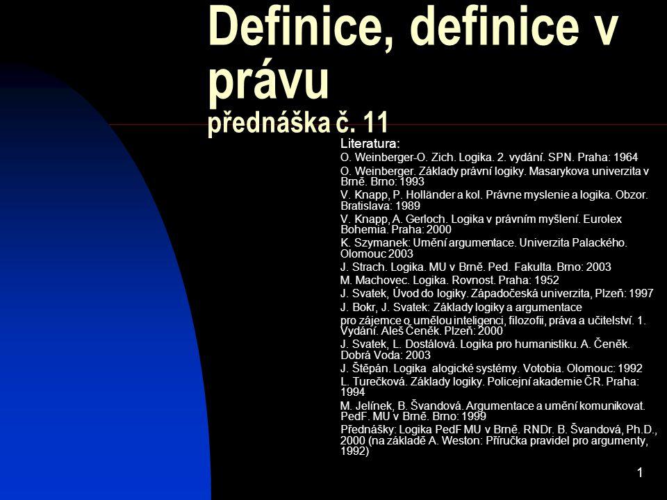 1 Definice, definice v právu přednáška č. 11 Literatura: O.