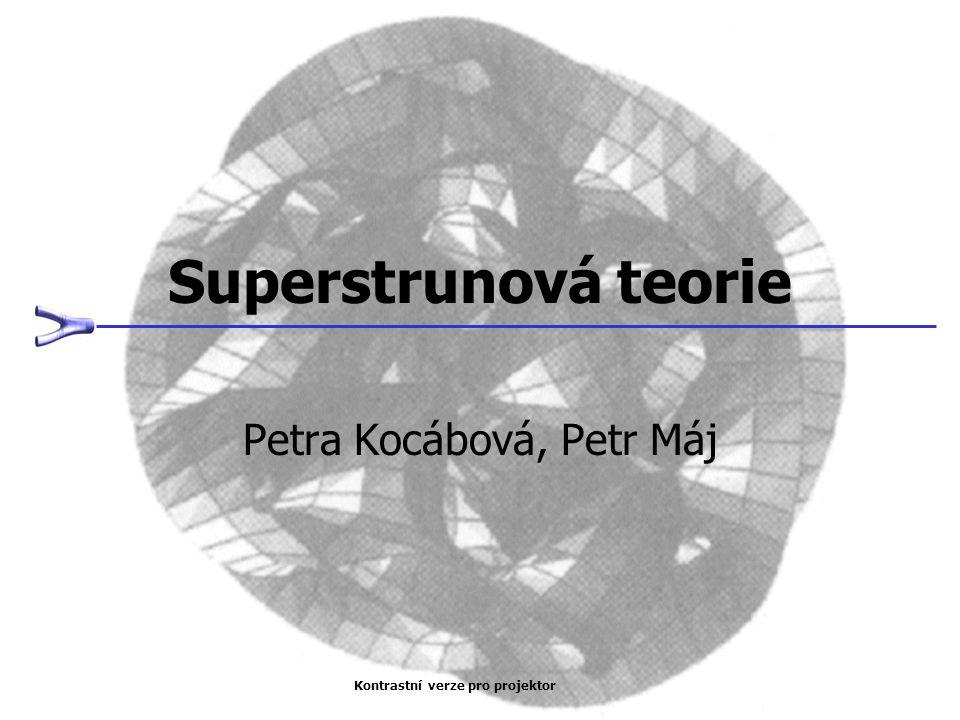 Superstrunová teorie Petra Kocábová, Petr Máj Kontrastní verze pro projektor