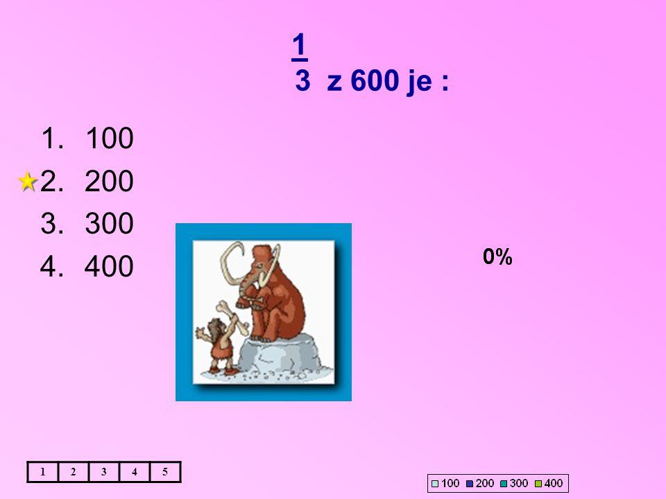 1 3 z 600 je : 12345 1.100 2.200 3.300 4.400