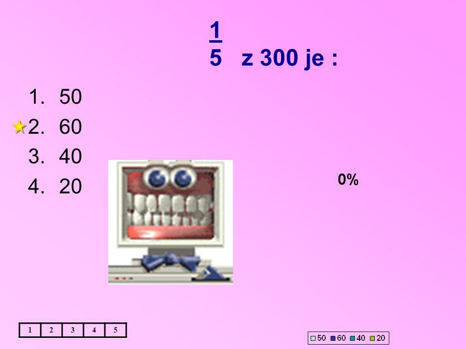 1 5 z 300 je : 12345 1.50 2.60 3.40 4.20