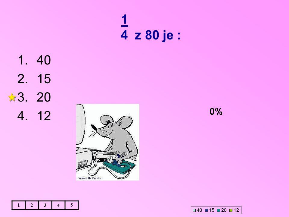 1 4 z 80 je : 12345 1.40 2.15 3.20 4.12