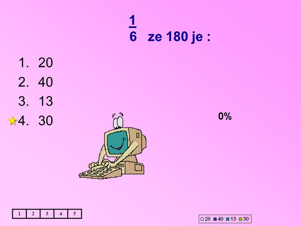 1 6 ze 180 je : 12345 1.20 2.40 3.13 4.30