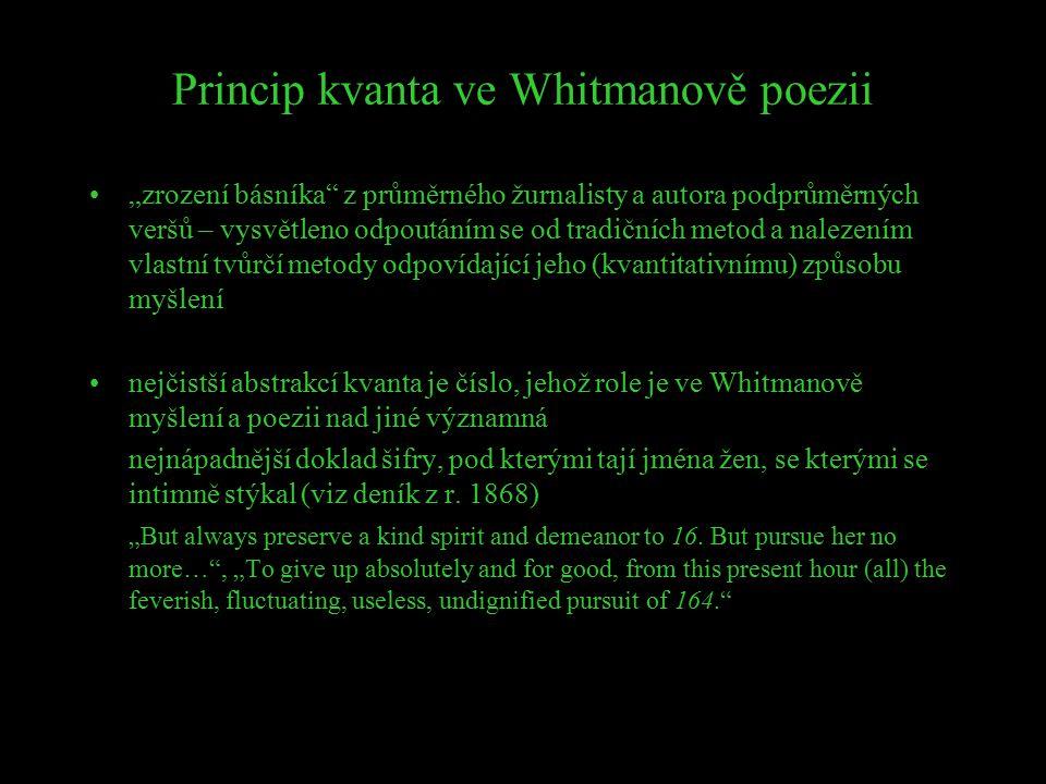 """Princip kvanta ve Whitmanově poezii """"zrození básníka"""" z průměrného žurnalisty a autora podprůměrných veršů – vysvětleno odpoutáním se od tradičních me"""