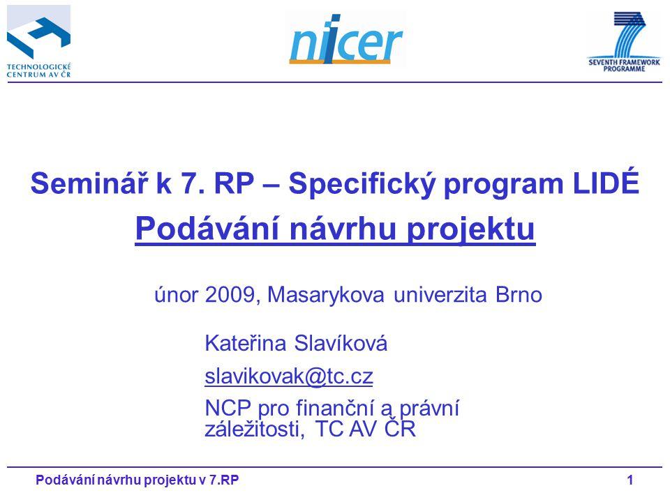 1Podávání návrhu projektu v 7.RP únor 2009, Masarykova univerzita Brno Seminář k 7.