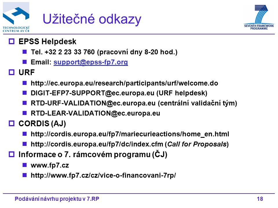 18Podávání návrhu projektu v 7.RP Užitečné odkazy  EPSS Helpdesk Tel.