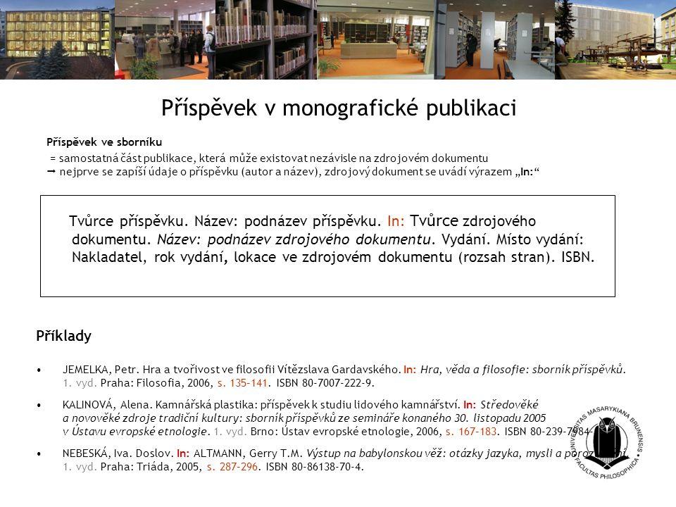 Příspěvek v monografické publikaci Tvůrce příspěvku.