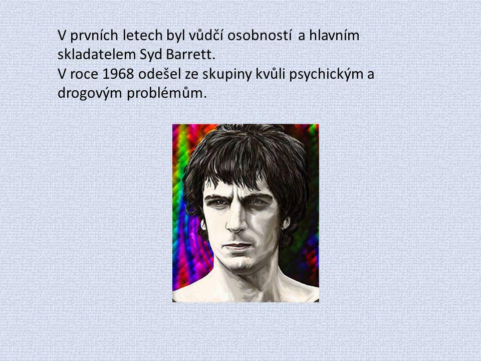 V prvních letech byl vůdčí osobností a hlavním skladatelem Syd Barrett. V roce 1968 odešel ze skupiny kvůli psychickým a drogovým problémům.