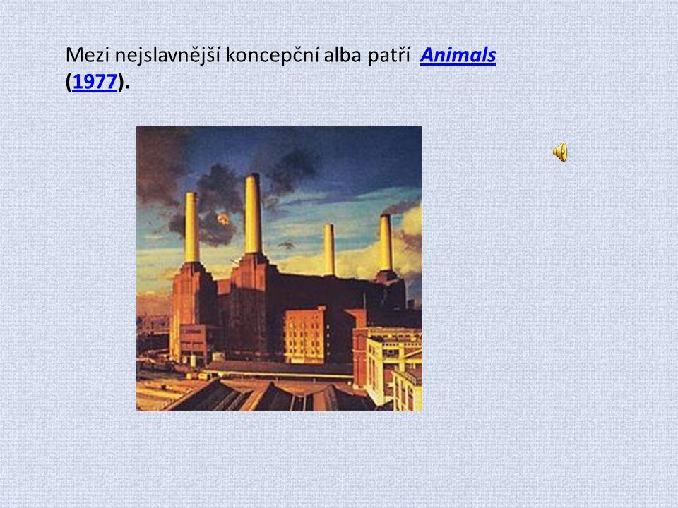 Mezi nejslavnější koncepční alba patří Animals (1977).Animals1977