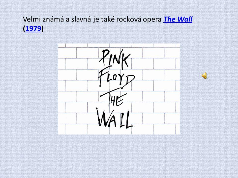 Velmi známá a slavná je také rocková opera The Wall (1979)The Wall1979
