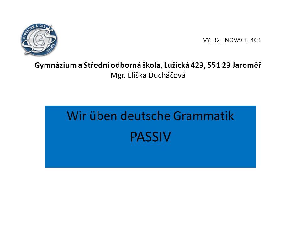 VY_32_INOVACE_4C3 Gymnázium a Střední odborná škola, Lužická 423, 551 23 Jaroměř Mgr.