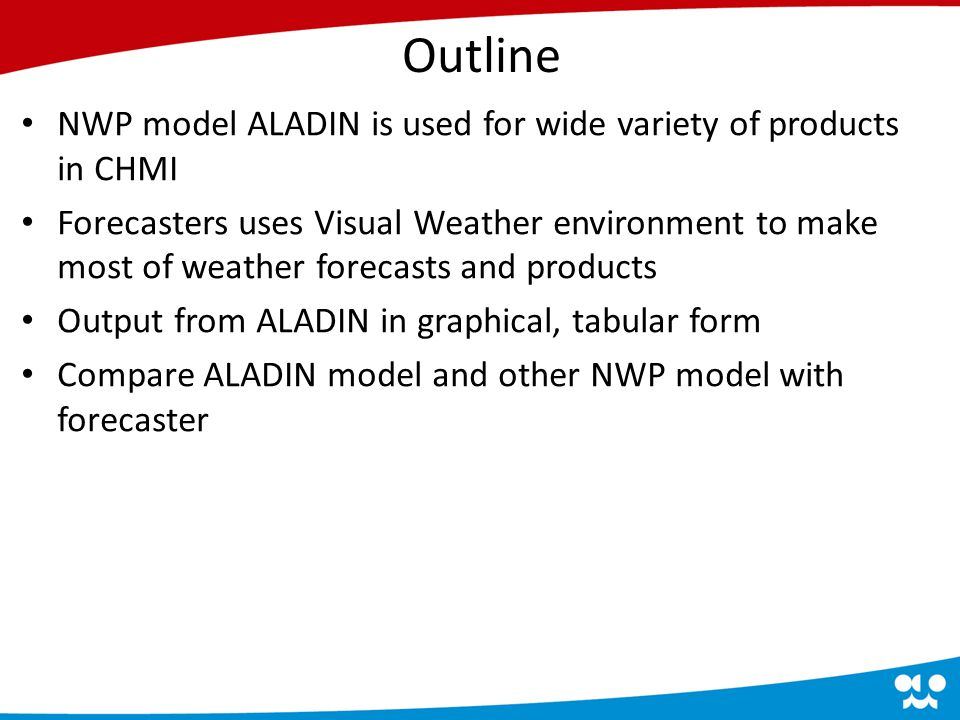 Usage of model ALADIN Use of ALADIN for making weather warnings Special forecasts for energetic companies Tabular and graphical forecast Meteograms Mobile applications