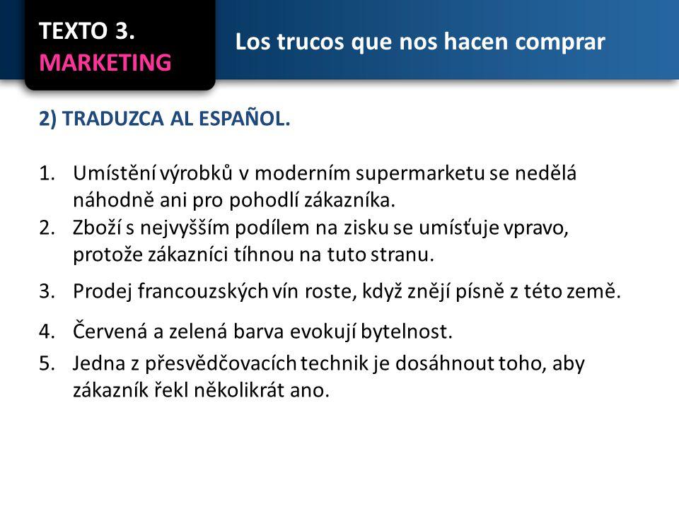 TEXTO 3. MARKETING Los trucos que nos hacen comprar 2) TRADUZCA AL ESPAÑOL.
