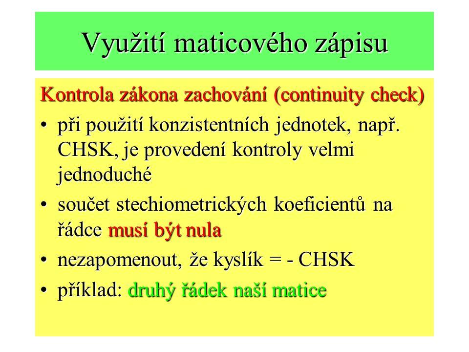 Využití maticového zápisu Kontrola zákona zachování (continuity check) při použití konzistentních jednotek, např.
