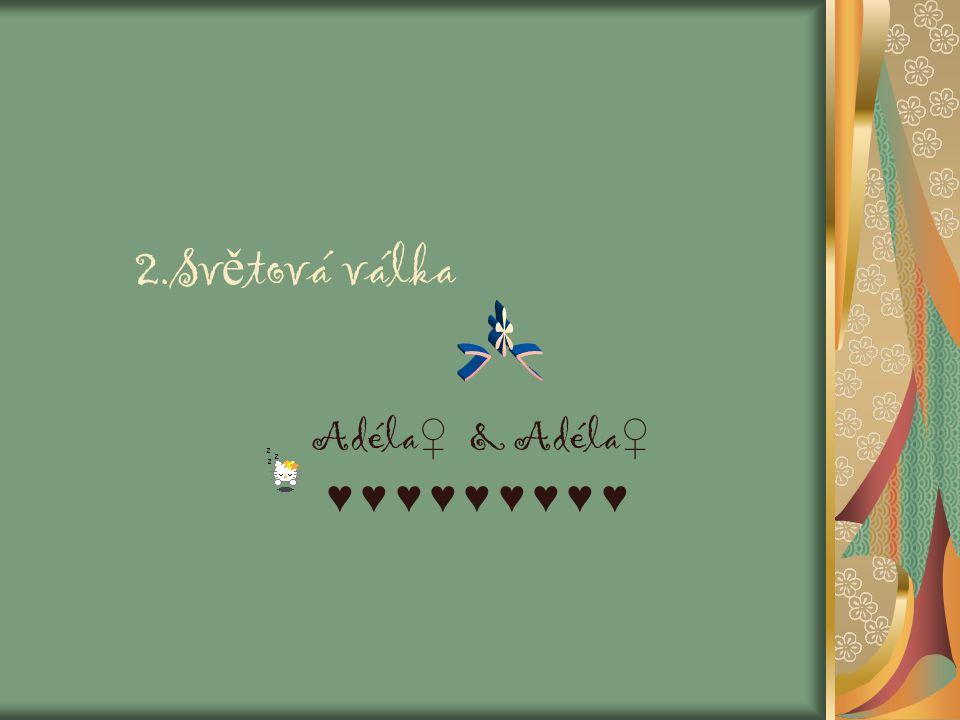 2.Sv ě tová válka Adéla ♀ & Adéla ♀ ♥ ♥ ♥ ♥ ♥ ♥ ♥ ♥ ♥♥ ♥ ♥ ♥ ♥ ♥ ♥ ♥ ♥