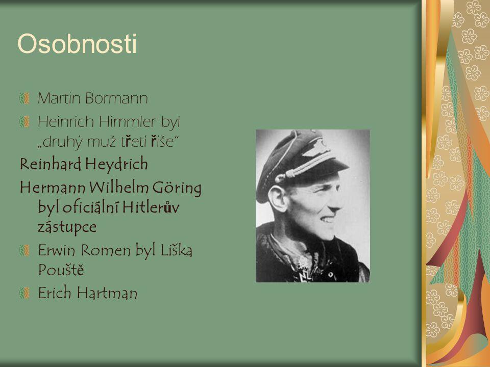 """Osobnosti Martin Bormann Heinrich Himmler byl """"druhý muž t ř etí ř íše"""" Reinhard Heydrich Hermann Wilhelm Göring byl oficiální Hitlerův zástupce Erwin"""