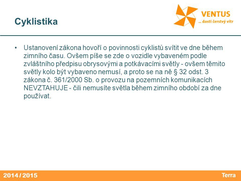 2014 / 2015 Cyklistika Ustanovení zákona hovoří o povinnosti cyklistů svítit ve dne během zimního času.