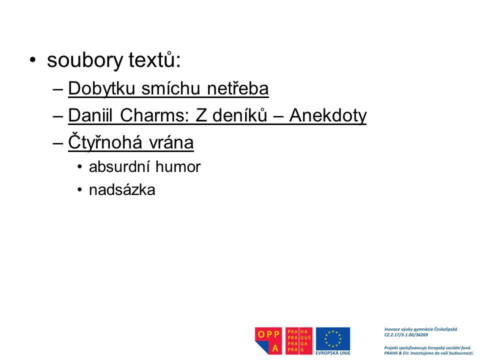 soubory textů: –Dobytku smíchu netřeba –Daniil Charms: Z deníků – Anekdoty –Čtyřnohá vrána absurdní humor nadsázka
