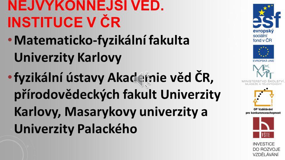 VĚDECKÉ INSTITUCE V ČR zákon 341/2005 Sb. o veřejných výzkumných institucích orgán české vlády pro tuto oblast je Rada pro výzkum, vývoj a inovace (ww