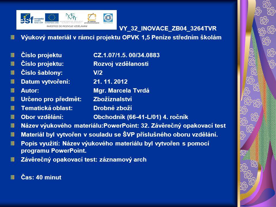 VY_32_INOVACE_ZB04_3264TVR Výukový materiál v rámci projektu OPVK 1,5 Peníze středním školám Číslo projektuCZ.1.07/1.5. 00/34.0883 Číslo projektu:Rozv