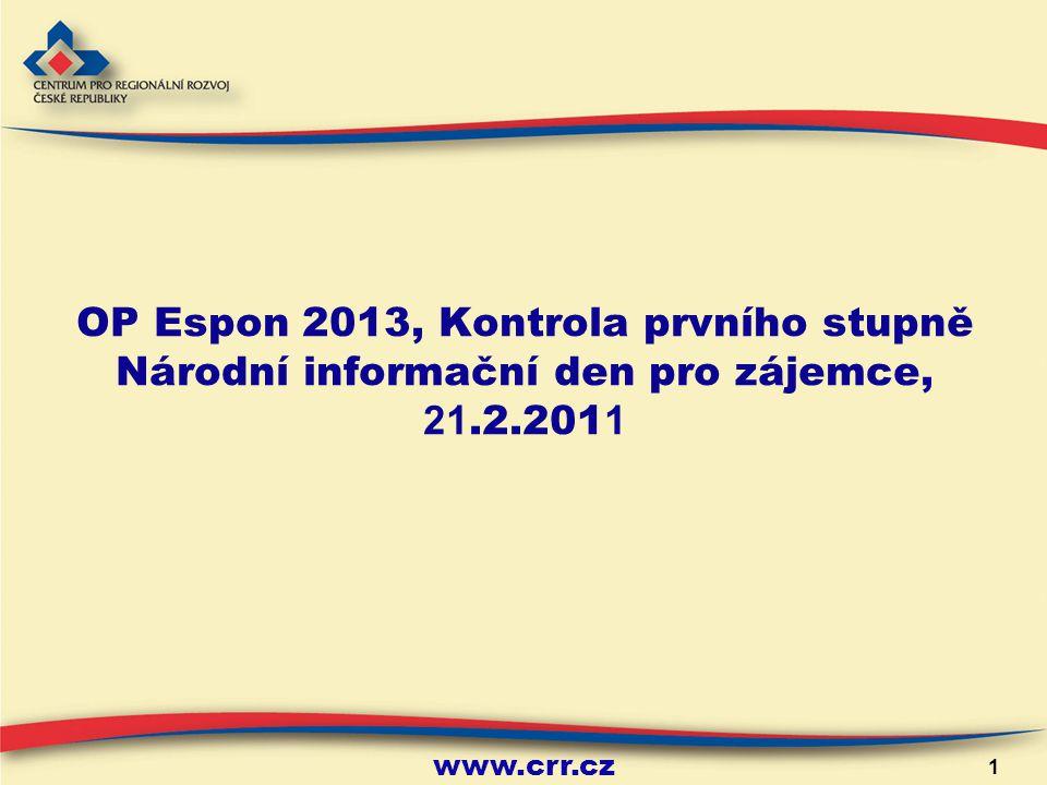 www.crr.cz 1 OP Espon 2013, Kontrola prvního stupně Národní informační den pro zájemce, 21.2.201 1