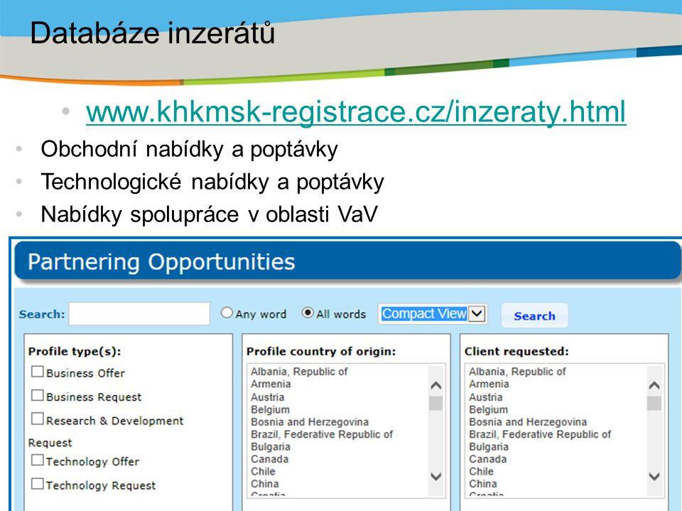 www.khkmsk-registrace.cz/inzeraty.html Obchodní nabídky a poptávky Technologické nabídky a poptávky Nabídky spolupráce v oblasti VaV Databáze inzerátů