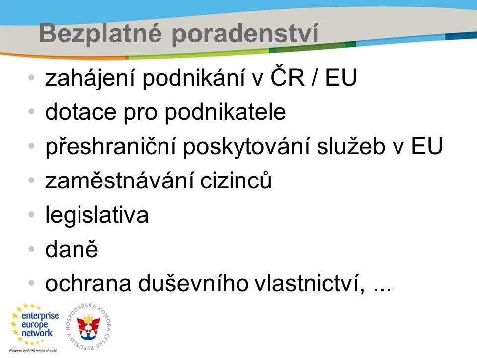 Bezplatné poradenství zahájení podnikání v ČR / EU dotace pro podnikatele přeshraniční poskytování služeb v EU zaměstnávání cizinců legislativa daně ochrana duševního vlastnictví,...