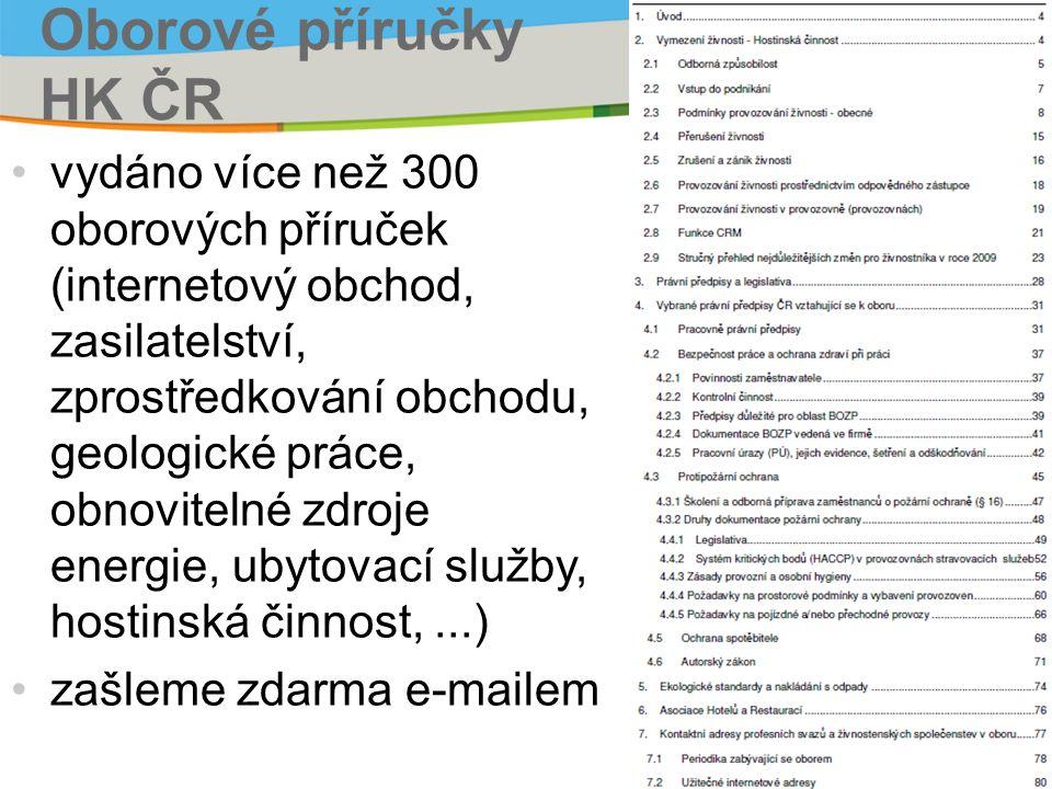 Oborové příručky HK ČR vydáno více než 300 oborových příruček (internetový obchod, zasilatelství, zprostředkování obchodu, geologické práce, obnovitel