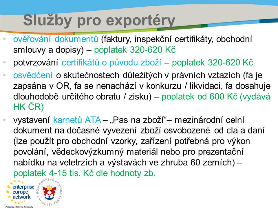 Služby pro exportéry ověřování dokumentů (faktury, inspekční certifikáty, obchodní smlouvy a dopisy) – poplatek 320-620 Kč potvrzování certifikátů o p
