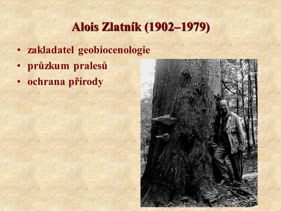 Alois Zlatník (1902–1979) zakladatel geobiocenologie průzkum pralesů ochrana přírody