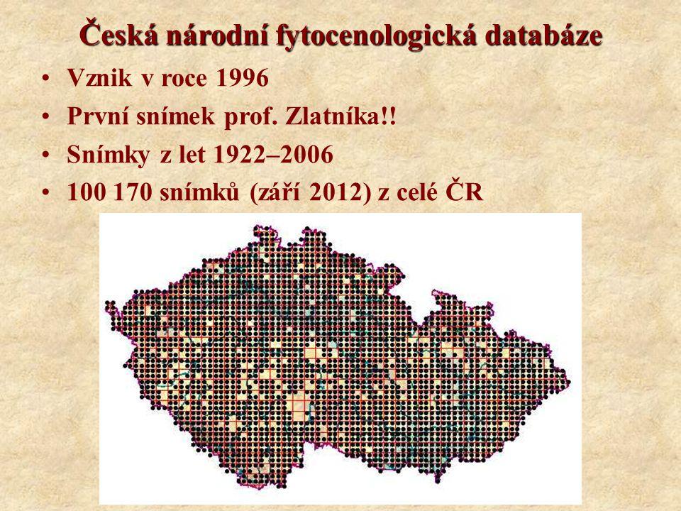 Česká národní fytocenologická databáze Vznik v roce 1996 První snímek prof. Zlatníka!! Snímky z let 1922–2006 100 170 snímků (září 2012) z celé ČR