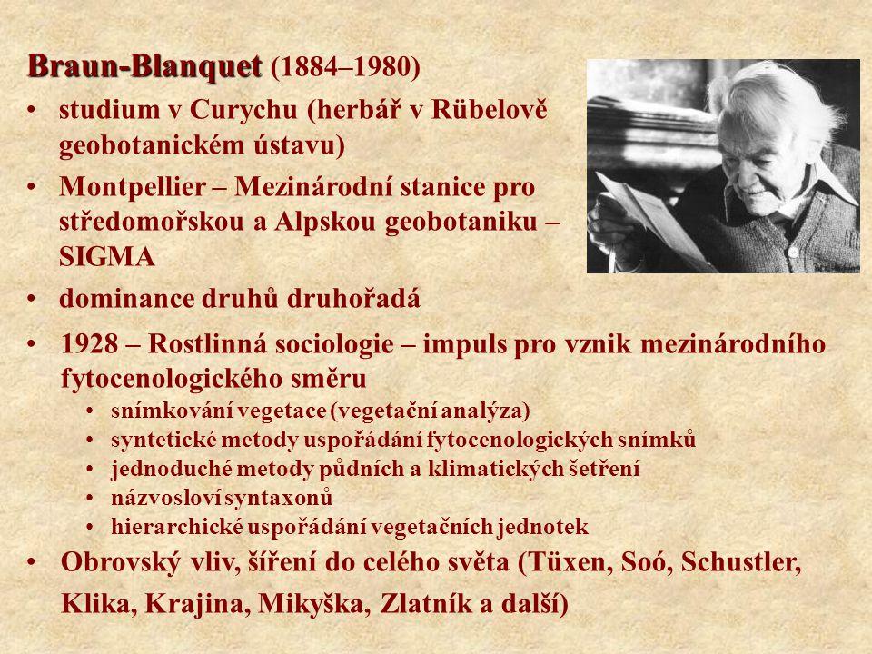 Braun-Blanquet Braun-Blanquet (1884–1980) studium v Curychu (herbář v Rübelově geobotanickém ústavu) Montpellier – Mezinárodní stanice pro středomořsk