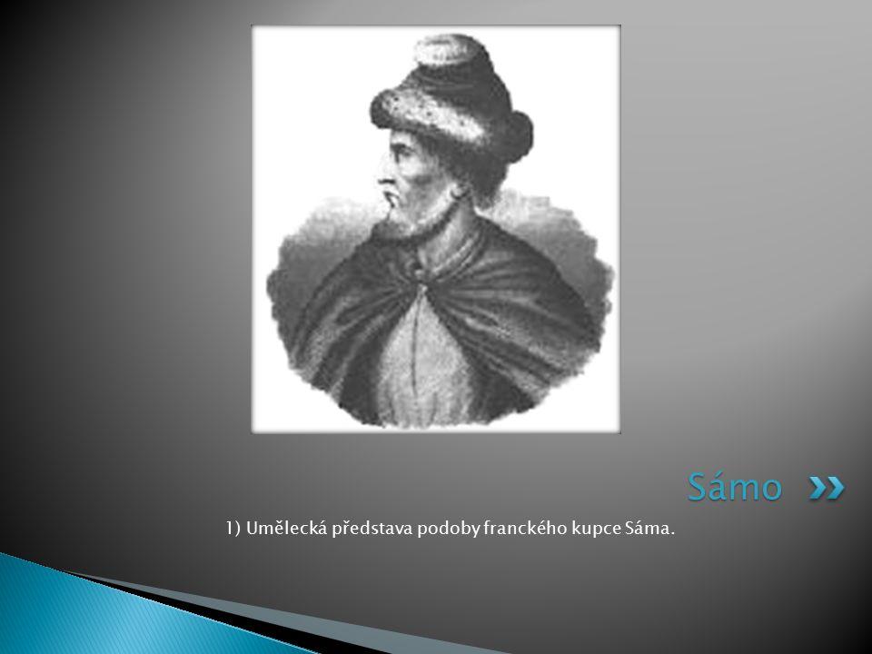 Francká říšenechtěla dovolit základ silného konkurenčního státu  Poté, co se Slované v Sámově říši, vypořádali s nebezpečím z východu, se objevil na západě mocný soupeř – Francká říše, která nechtěla dovolit, aby v tomto prostoru vznikl základ silného konkurenčního státu.