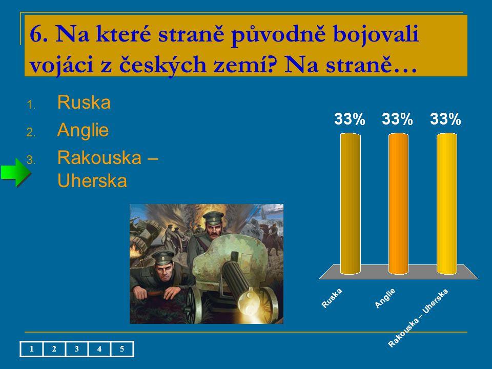 6. Na které straně původně bojovali vojáci z českých zemí.