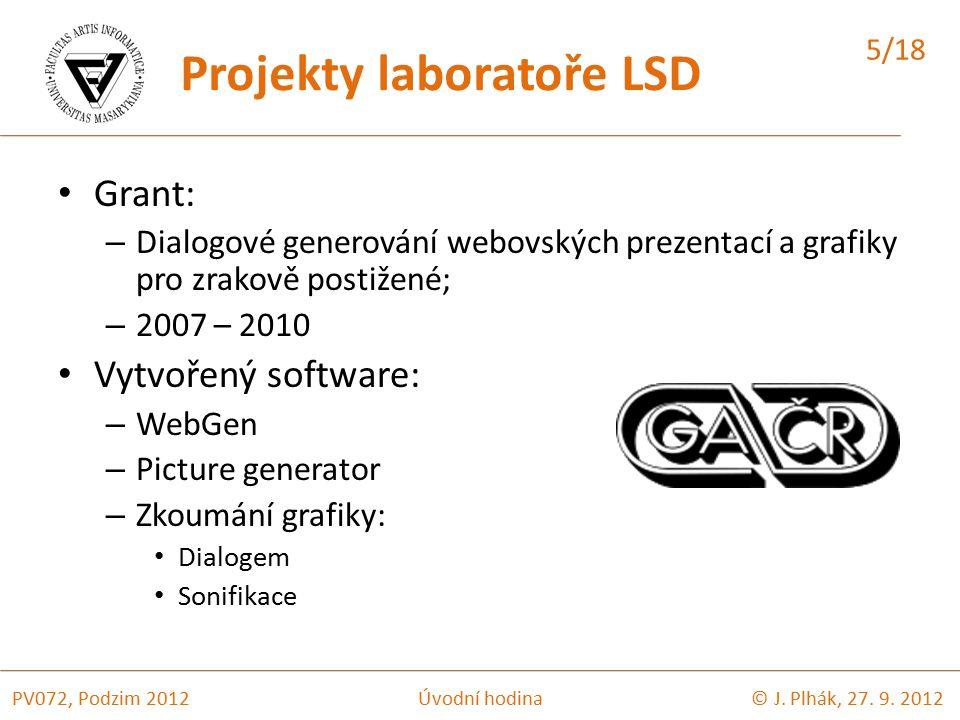Grant: – Dialogové generování webovských prezentací a grafiky pro zrakově postižené; – 2007 – 2010 Vytvořený software: – WebGen – Picture generator – Zkoumání grafiky: Dialogem Sonifikace © J.