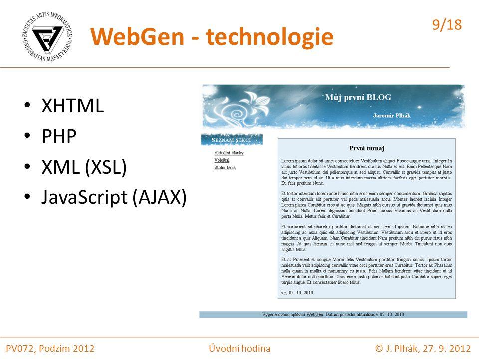 XHTML PHP XML (XSL) JavaScript (AJAX) © J. Plhák, 27.