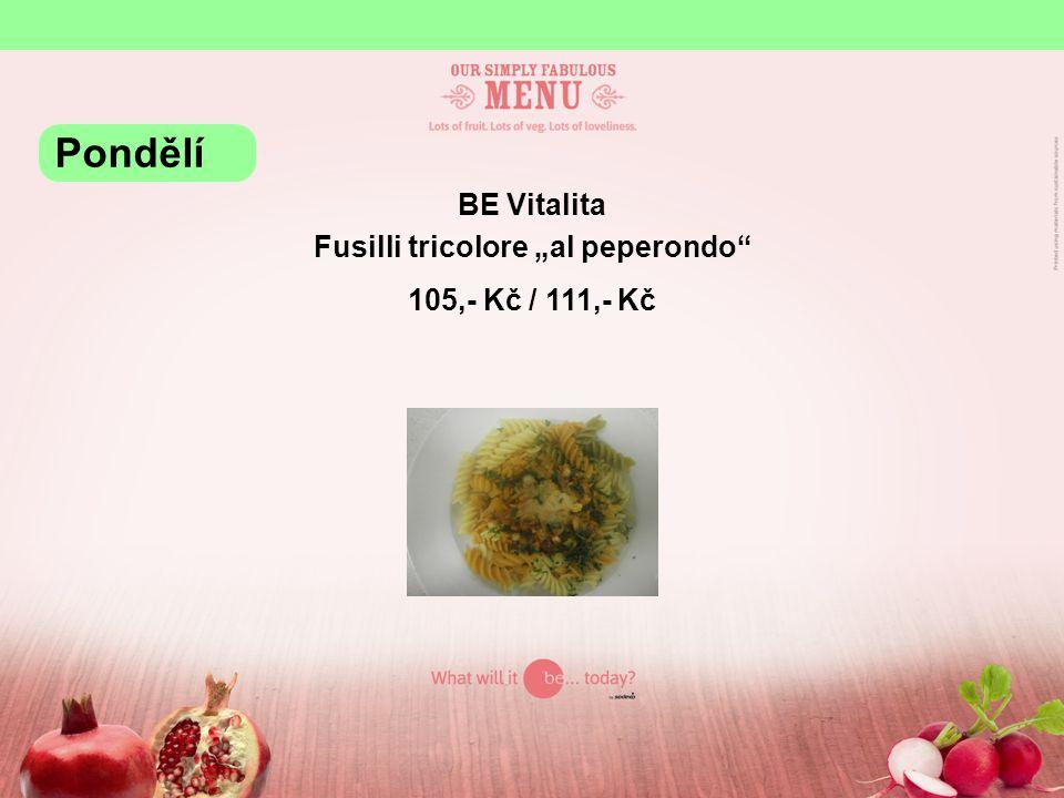 """BE Vitalita Fusilli tricolore """"al peperondo 105,- Kč / 111,- Kč Pondělí"""