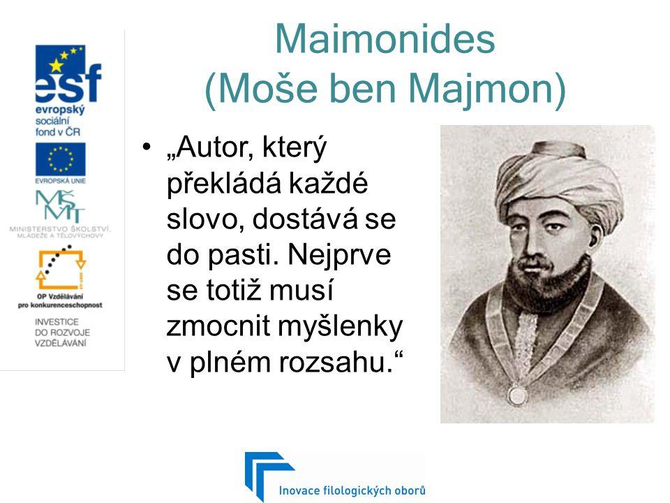 """Maimonides (Moše ben Majmon) """"Autor, který překládá každé slovo, dostává se do pasti."""