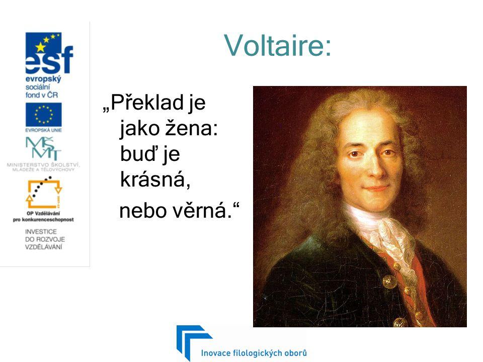 """Voltaire: """"Překlad je jako žena: buď je krásná, nebo věrná."""