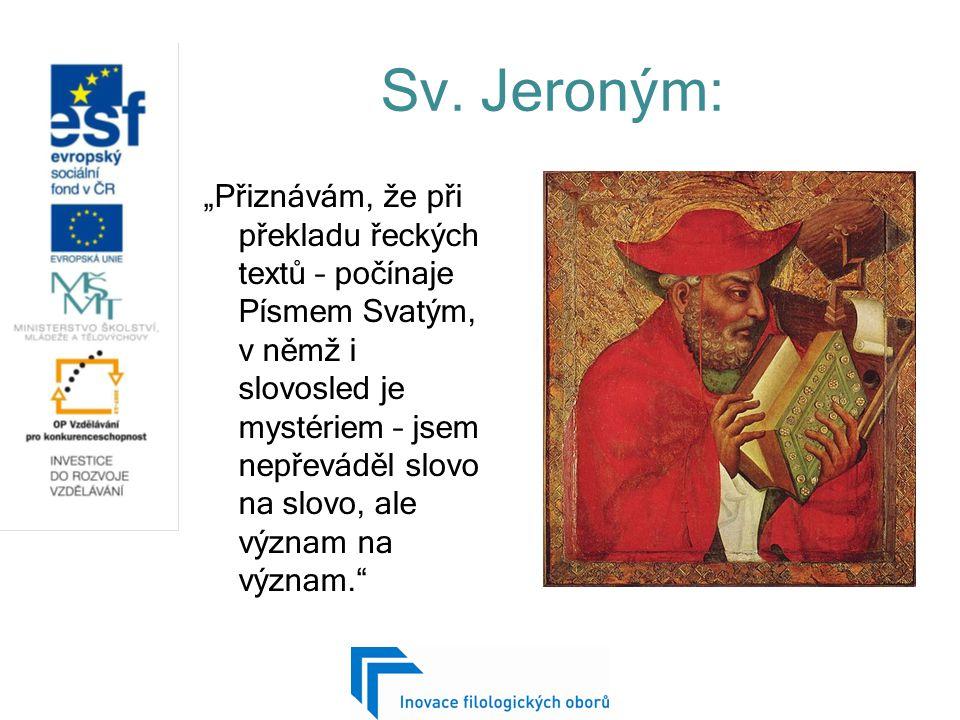 """Sv. Jeroným: """"Přiznávám, že při překladu řeckých textů – počínaje Písmem Svatým, v němž i slovosled je mystériem – jsem nepřeváděl slovo na slovo, ale"""